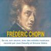 Frédéric Chopin: Sa vie, son œuvre - Claude Dufresne