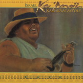 Over The Rainbow  What A Wonderful World-Israel Kamakawiwo'ole