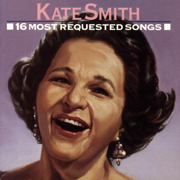 Kate Smith - 16 Most Requested Songs - Kate Smith - Kate Smith