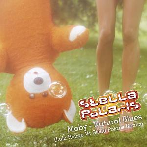 Moby - Natural Blues (Lulu Rouge vs. Stella Polaris Remix)