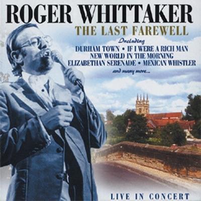 Roger Whittaker - The Final Farewell - Roger Whittaker
