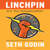 Seth Godin - Linchpin: Are You Indispensable? (Unabridged) artwork