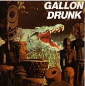 Gallon Drunk - Some Fool's Mess