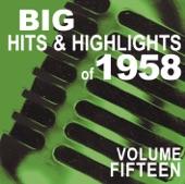 Big Hits & Highlights of 1958, Vol. 15