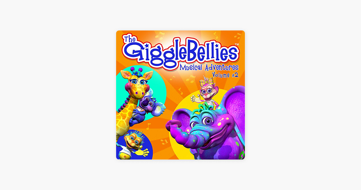 The Gigglebellies Musical Adventures Vol 2 By The Gigglebellies On Apple Music