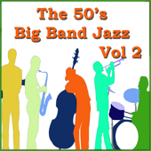 The 50's Big Band Jazz Vol 2