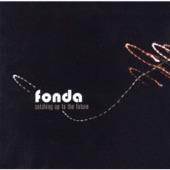 Fonda - Loving You Makes Me Sad