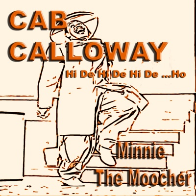 Minnie The Moocher - Cab Calloway and His Orchestra song