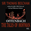 Offenbach: the Tales of Hoffman - The Sadler's Wells Chorus, Sir Thomas Beecham & Royal Philharmonic Orchestra