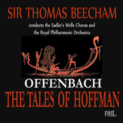 Offenbach: the Tales of Hoffman - The Sadler's Wells Chorus, Sir Thomas Beecham & Royal Philharmonic Orchestra - The Sadler's Wells Chorus, Sir Thomas Beecham & Royal Philharmonic Orchestra