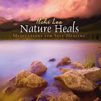 Ilchi Lee - Nature Heals: Meditations for Self-Healing (Unabridged) artwork
