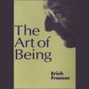 Erich Fromm - The Art of Being (Unabridged) artwork