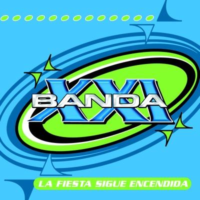 La Fiesta Sigue Encendida - Banda XXI