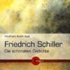 Friedrich Schiller - Friedrich Schiller - Die schönsten Gedichte Grafik