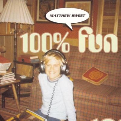 100 % Fun - Matthew Sweet