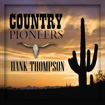 Country Pioneers - Hank Thompson - Hank Thompson