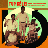 Tumbélé! -  Biguine, Afro & Latin Sounds from the French Caribbean (1963-74)