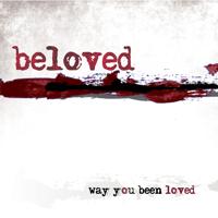 Beloved - Way You Been Loved artwork