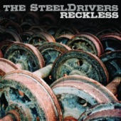 The Steeldrivers - The Reckless Side of Me