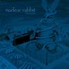 Nuclear Rabbit - Mutopia artwork