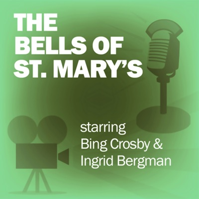 The Bells of St. Mary's: Classic Movies on the Radio