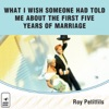 What I Wish Someone Had Told Me About the First Five Years of Marriage (Unabridged)