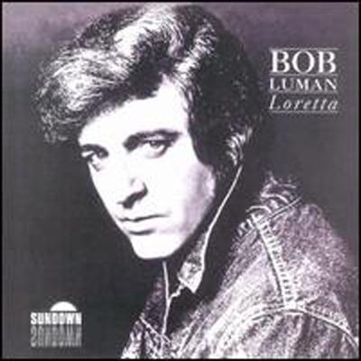 Loretta - Bob Luman