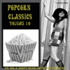 Popcorn Classics Volume 10 (Hip, Cool And Groovy Sounds For The Now Generation)