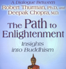 Robert Thurman, Ph.D. & Deepak Chopra - The Path to Enlightenment: Insights into Buddhism (Unabridged)  artwork