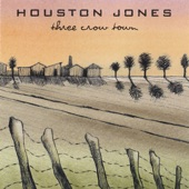 Houston Jones - Three Crow Town