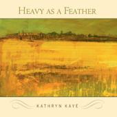 Heavy as a Feather - Kathryn Kaye