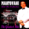 The Greatest Hits - Mantovani and His Orchestra