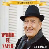 Arabic Golden Oldies: Wadih El Safih - Al Rawaih