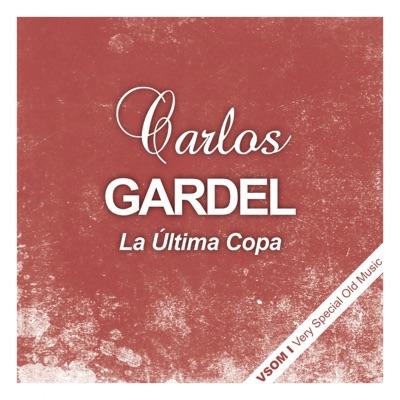 La Última Copa - Carlos Gardel