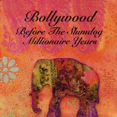 Bollywood - Before The Slumdog Millionaire Years
