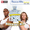 The Biggest Loser UK Workout Mix: Dance Hits Remixed, Vol. 1 (60 Minute Non Stop Workout Mix) [130-134 BPM] - Power Music Workout