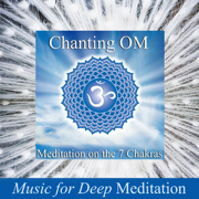 Chanting Om - Meditation on the 7 Chakras & Savasana Sound Bath Therapy - Music for Deep Meditation - Music for Deep Meditation