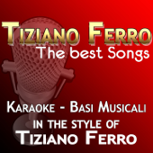 Tiziano Ferro: The Best Songs (Karaoke In the Style of Tiziano Ferro)
