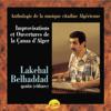 Lakehal Belhaddad - Improvisations et Ouvertures de la Çanâa d''Alger - Algerian Music artwork