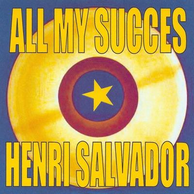 All My Success - Henri Salvador