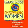 Louise L. Hay - Empowering Women (Unabridged) artwork