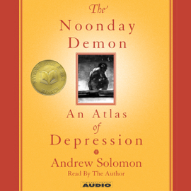 The Noonday Demon: An Atlas of Depression audiobook
