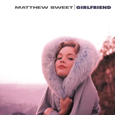 Girlfriend - Matthew Sweet