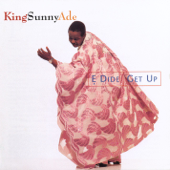 E Dide Get Up King Sunny Ade - King Sunny Ade