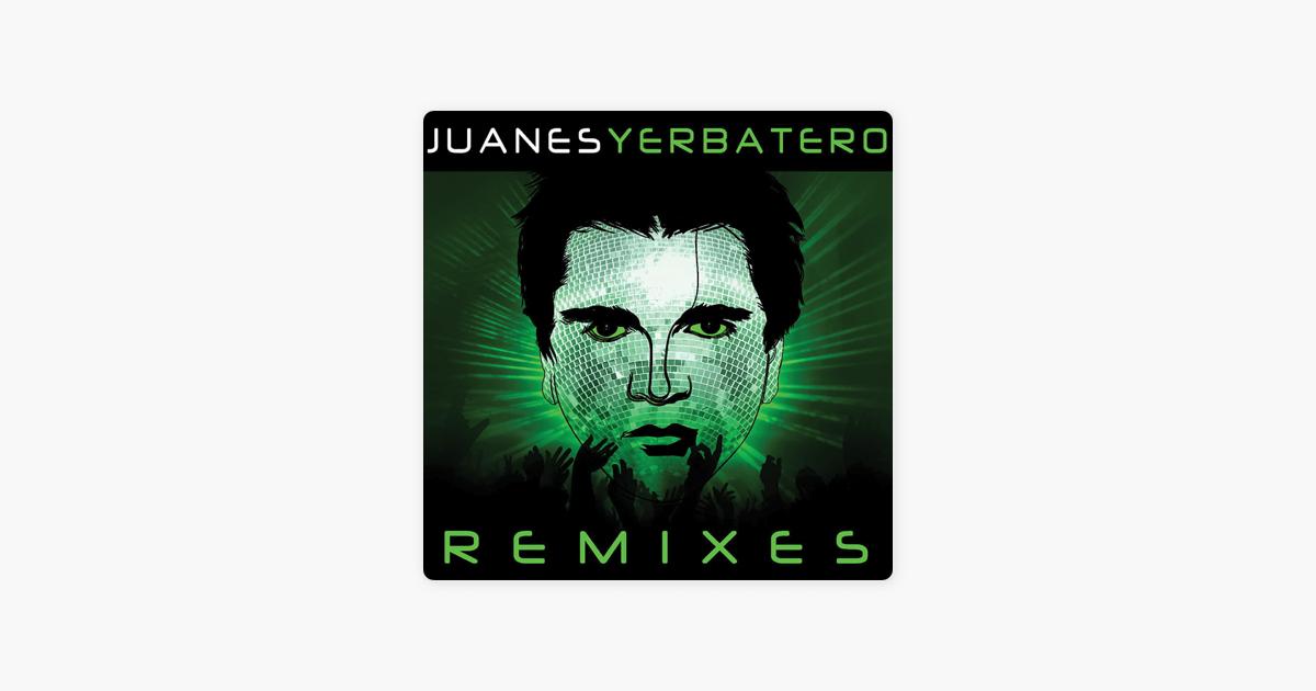 juanes yerbatero remix