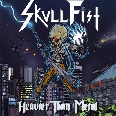 Heavier than Metal - Skull Fist