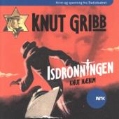 Knut Gribb: Isdronningen