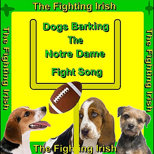 Notre Dame Fight Song (Dogs Barking) [Fighting Irish] - Single by ...