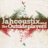 Jahcoustix & the Outsideplayers