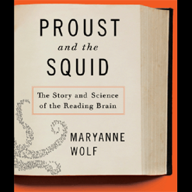 Proust and the Squid: The Story and Science of the Reading Brain (Unabridged) audiobook